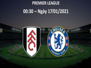 Soi kèo Fulham vs Chelsea (0h30 17/1) – Premier League