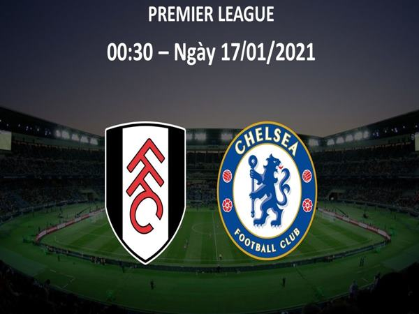 soi-keo-fulham-vs-chelsea-0h30-17-1-premier-league