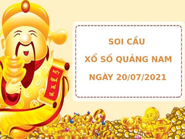 Soi cầu xổ số Quảng Nam 20/7/2021 hôm nay chính xác