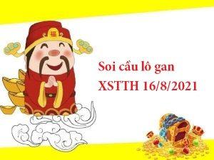 Soi cầu lô gan XSTTH 16/8/2021 hôm nay